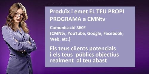 Produïx i emet EL TEU PROPI PROGRAMA a CMNtv